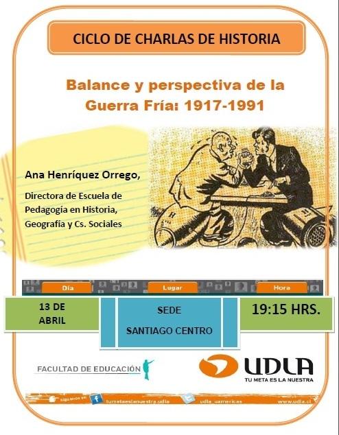 Balance y perspectiva de la Guerra Fría: 1917-1991. en UDLA Santiago Centro.